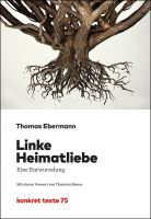 Thomas Ebermann: Linke Heimatliebe