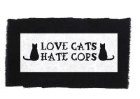 Love Cats - Hate Cops – Aufnäher