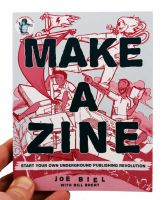 Make a Zine! Start Your Own Underground Publishing Revolution