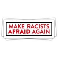 Make Racists Afraid Again! – 40 Aufkleber