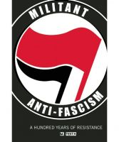 Militant Anti-Fascism. A Hundred Years of Resistance