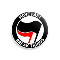 developAntifa: Move fast - break things – grosser Button