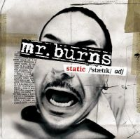Mr. Burns – Static CD