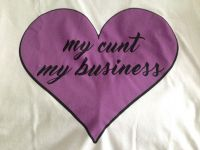 My Cunt, My Business – T-Shirt