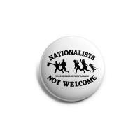 Nationalists not Welcome – Button