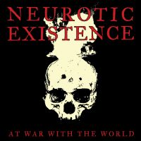 Neurotic Existence – At War With the World LP