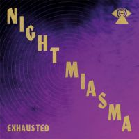 Night Miasma - Exhausted EP