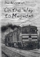 Ihar Alinevich: On the Way to Magadan