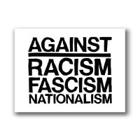 Against Racism - Fascism - Nationalism – Aufnäher