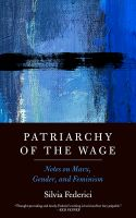 Silvia Federici: Patriarchy of the Wage