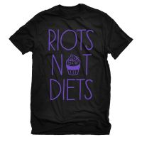 Riots Not Diets – T-Shirt