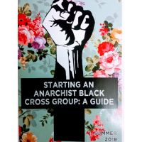 Starting An Anarchist Black Cross Group: A Guide.