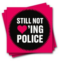 Still not loving Police! – 40 Aufkleber