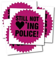 Still not loving police!