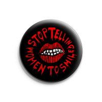 Stop Telling Women to Smile – Button – Gross