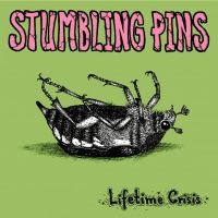 Stumbling Pins - Lifetime Crisis EP
