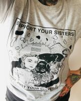 Support your sisters – T-Shirt