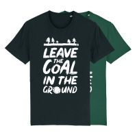 Leave the coal in the ground – T-Shirt