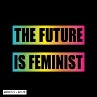 The Future is Feminist – tailliertes Shirt