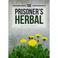 Nicole Rose: The Prisoner's Herbal