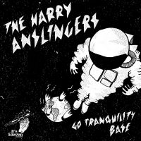 The Harry Anslingers - Go Tranquility Base Tape