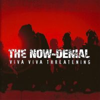 The Now Denial - Viva Viva Threatening CD
