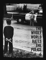 The Whole World Hates The Police Backpatch