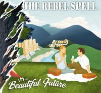 The Rebel Spell - It's a beautiful future CD