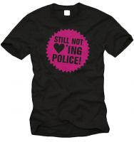 Still not loving Police! Fairtrade T-Shirt