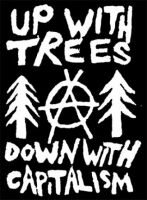 Up with Trees - Down with Capitalism Aufnäher