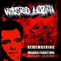 Wasted Youth - Remembering means fighting! EP