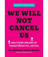 We Will Not Cancel Us. And Other Dreams of Transformative Justice