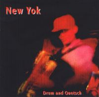 New Yok - Drum and Quetsch CD