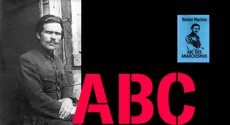 Nestor Machno: Das ABC des revolutionären Anarchisten