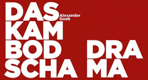 (Buchbesprechung) Alexander Goeb: Das Kambodscha-Drama