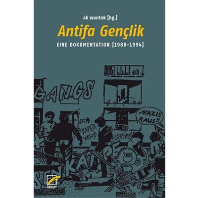 Antifa Gençlik. Eine Dokumentation (1988–1994)