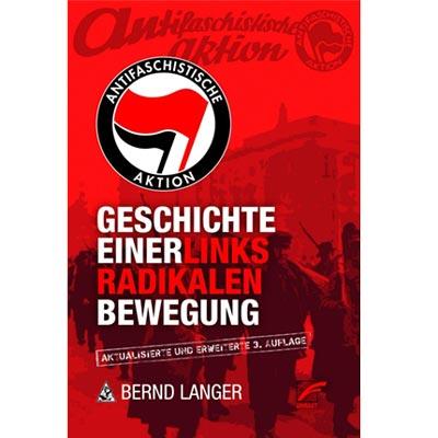 Bernd Langer: Antifaschistische Aktion. Geschichte einer linksradikalen Bewegung.