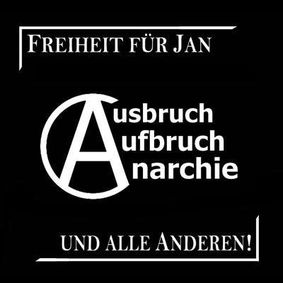 Ausbruch Aufbruch Anarchie