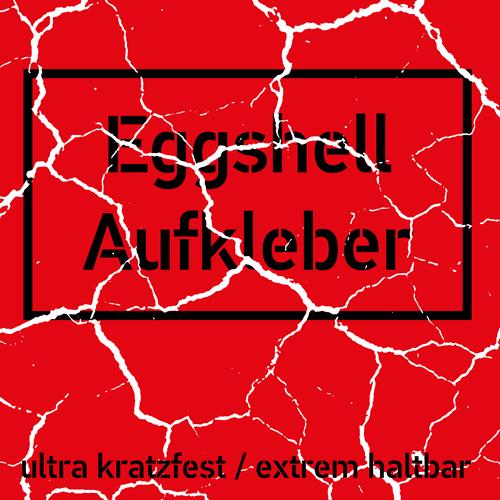 Eggshell Aufkleber / Extrem haltbar