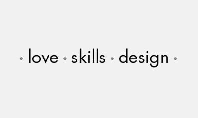 love. skills. design.